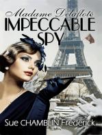 Madame Delaflote, Impeccable Spy