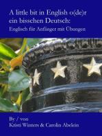 A little bit in English o(de)r ein bisschen Deutsch