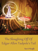 The Sloughing Off Of Edgar Allen Tadpole's Tail