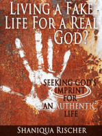 Living a Fake Life for a Real God? Seeking God's Imprint for an Authentic Life