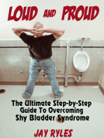 Loud and Proud: The Ultimate Step-by-Step Guide To Overcoming Shy Bladder Syndrome