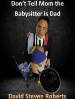 Don't Tell Mom the Babysitter is Dad
