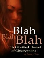 Blah, Blah, Blah: A Glorified Thread of Observations