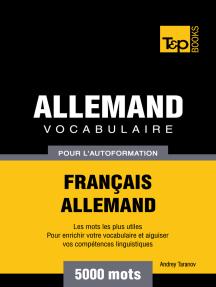 Vocabulaire Français-Allemand pour l'autoformation: 5000 mots