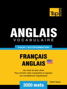 Vocabulaire Français-Anglais américain pour l'autoformation: 3000 mots