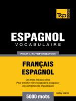 Vocabulaire Français-Espagnol pour l'autoformation: 5000 mots