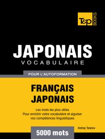Vocabulaire Français-Japonais pour l'autoformation: 5000 mots