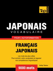 Vocabulaire Français-Japonais pour l'autoformation: 9000 mots