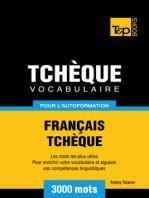 Vocabulaire Français-Tchèque pour l'autoformation