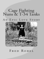 Cage Fighting Nuns & T-34 Tanks