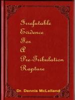 Irrefutable Evidence for a Pre-Tribulation Rapture