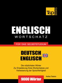 Wortschatz Deutsch-Britisches Englisch für das Selbststudium: 9000 Wörter
