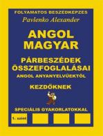 Angol-Magyar, Parbeszedek es Osszefoglalasaik, angol anyanyelvuektol, Kezdoknek (English-Hungarian, Dialogues and Summaries, Elementary Level)