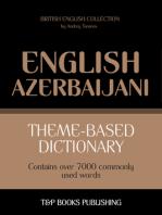 Theme-Based Dictionary: British English-Azerbaijani - 7000 words