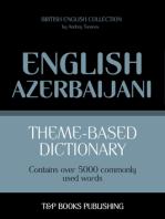 Theme-Based Dictionary: British English-Azerbaijani - 5000 words