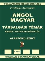 Angol-Magyar, Tarsalgasi Temak, angol anyanyelvuektol, Alapfoku Szint (English-Hungarian, Conversational Topics, Pre-Intermediate Level)