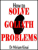 How to Solve Goliath Problems