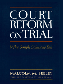 Court Reform on Trial: Why Simple Solutions Fail