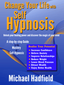 Change Your Life with Self Hypnosis: Unlock Your Healing Power and Discover the Magic of Your Mind