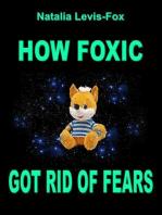 How Foxic Got Rid of Fears