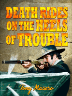 Death Rides on the Heels of Trouble