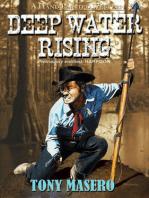 Deep Water Rising