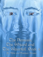 The Nemesis, The Wizard and The Waterfall. Book Four.