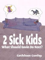 2 Sick Kids