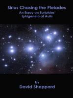 Sirius Chasing the Pleiades, An Essay on Euripides' Iphigeneia at Aulis