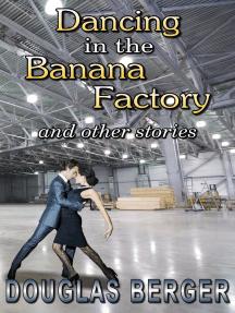 Dancing In The Banana Factory