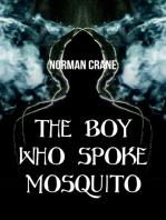The Boy Who Spoke Mosquito