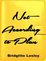 Not According to Plan