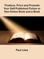Produce, Price and Promote Your Self-Published Fiction or Non-fiction Book and eBook