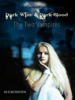Dark Wine & Dark Blood, YA Version (The Two Vampires, Books 1 & 2)