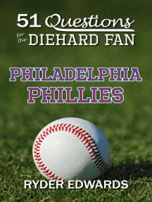 51 Questions for the Diehard Fan: Philadelphia Phillies