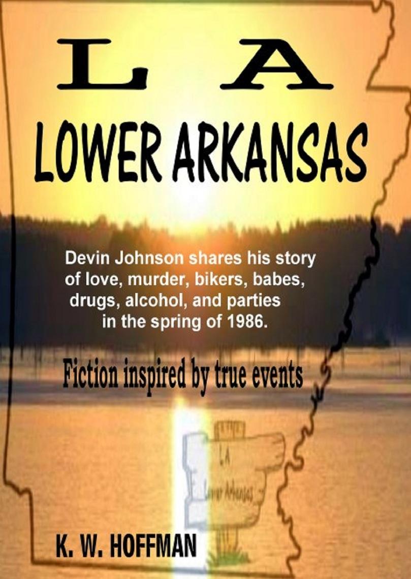 La Lower Arkansas By Kw Hoffman By Kw Hoffman Read Online
