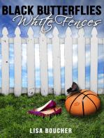 Black Butterflies, White Fences