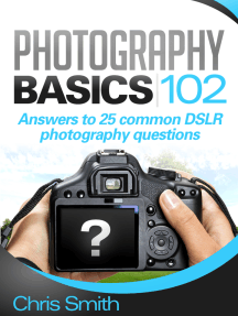 Photography Basics 102: Answers to 25 common DSLR Photography questions