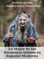 Lo Mejor de los Hermanos Grimm en Español Moderno (Translated)