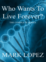 Who Wants To Live Forever The Complete Series