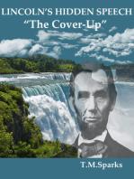 """Lincolns' Hidden Speech-""""The Cover-Up"""""""