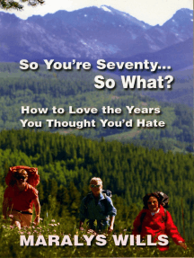 So You're Seventy ... So What?