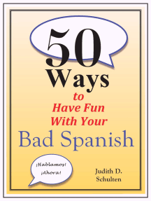 Fifty Ways to Have Fun With Your Bad Spanish