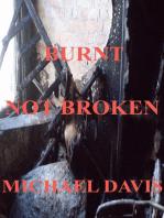 Burnt Not Broken