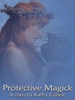 Protective Magick (Magickal Class Series – Lecture Notes)