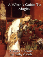 A Witch's Guide to Magick (A Series of Classes - Lecture Notes)