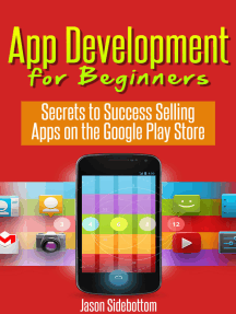 App Development For Beginners: Secrets to Success Selling Apps on the Google Play Store