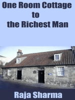 One Room Cottage to the Richest Man