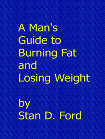 A Man's Guide to Burning Fat and Losing Weight
