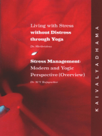 Living With Stress Without Distress Through Yoga: Stress Management Modern And Yogic Perspective (An Overview)